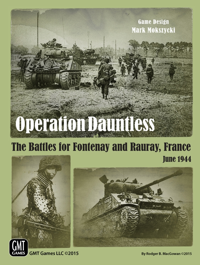 Operation Dauntless: The Battles for Fontenay and Rauray, France, June 1944  -  GMT Games