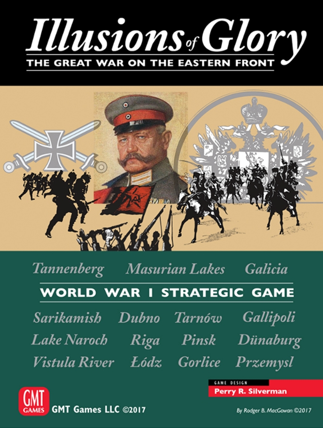 Illusions of Glory The Great War on the Eastern Front -  GMT Games