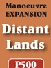 Distant Lands: Manoeuvre -  GMT Games