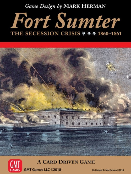 Fort Sumter The Secession Crisis 1860 1861 - GMT Games